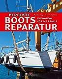 Perfekte Bootsreparatur: Know-how für die Praxis