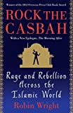 Rock the Casbah: Rage and Rebellion Across the Islamic World with a new concluding chapter by the author