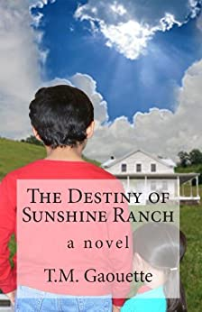 The Destiny of Sunshine Ranch by [Gaouette, T. M.]