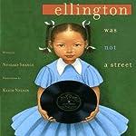 Ellington Was Not a Street | Ntozake Shange