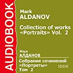 Collection of Works: Portraits, Vol. 2 [Russian Edition] | Mark Aldanov