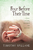 Four Before Their Time: A Story of Hope Resilience and Miracles