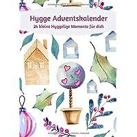 Hygge Adventskalender 24 Hyggelige Momente für dich: Du brauchst Entspannung, Stressless, Achtsamkeit, Hygge Gefühl im Advent  Lagom lykke ein Stück skandinavische Weihnachten