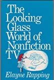 img - for The Looking Glass World of Nonfiction TV book / textbook / text book