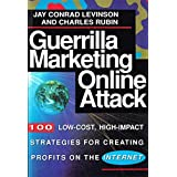 Guerilla Marketing On-line Attack: 100 Low Cost, High Impact Strategies for Creating Profits on the Internet by Jay Conrad Levinson (1996-09-26)