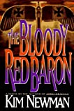 The Bloody Red Baron by Kim Newman (1-Nov-1995) Hardcover