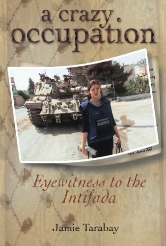 A Crazy Occupation: Eyewitness To The Intifada