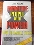 Immature People With Power, Larry Mullins, 0912137002