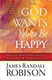 God Wants You to Be Happy, James Randall Robison, 0736949461