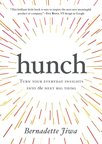 Hunch: Turn Your Everyday Insights Into The Next Big Thing (Examples Of Insight Learning In Everyday Life)