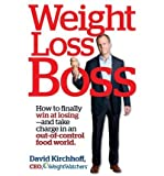 Weight Loss Boss: How to Finally Win at Losing--And Take Charge in an Out-Of-Control Food World (Hardback) - Common