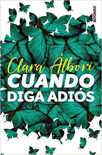 Cuando diga adios (JUVENIL): Amazon.es: Albori, Clara: Libros