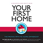 Your First Home | Gary Keller,Dave Jenks,Jay Papasan, Keller Williams Realty Inc.