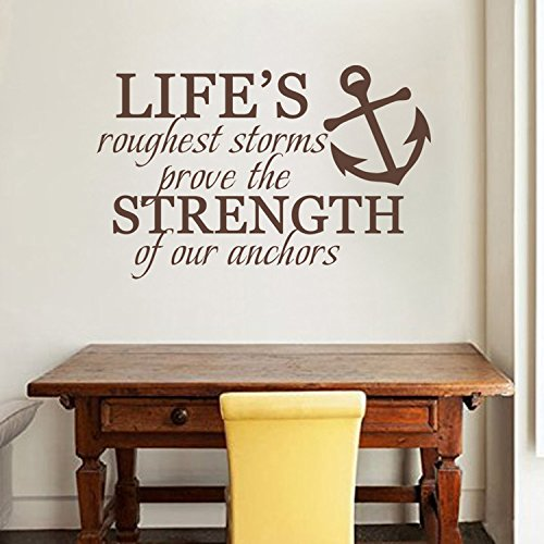 Life's Roughest Storms Prove The Strength Of Our Anchors Nautical Wall Decal Inspirational Decal (Black,s)