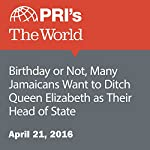 Birthday or Not, Many Jamaicans Want to Ditch Queen Elizabeth as Their Head of State | David Leveille