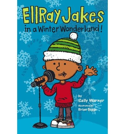 { [ ELLRAY JAKES ROCKS THE HOLIDAYS! (ELLRAY JAKES #07) ] } Warner, Sally ( AUTHOR ) Oct-16-2014 Hardcover