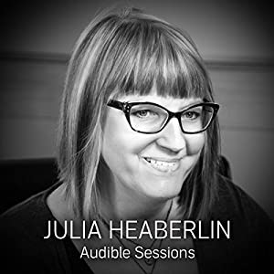 FREE: Audible Sessions with Julia Heaberlin Speech