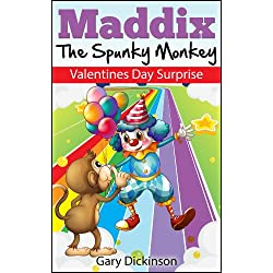 Valentine's Day Kids Book: Maddix The Spunky Monkey's Valentine's Day Surprise (Children's Picture Book)