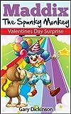 Valentine's Day Kids Book: Maddix The Spunky Monkey's Valentine's Day Surprise (Children's Picture Book)