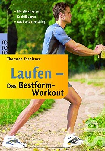 Laufen: Das Bestform-Workout: Die effektivsten Kra...