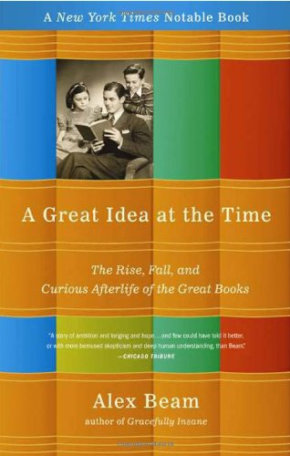 A Great Idea at the Time: The Rise, Fall, and Curious Afterlife of the Great Books ebook