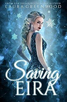 Saving Eira: A Paranormal Reverse Harem Novel (Fated Seasons: Winter Book 1) by [Greenwood, Laura]