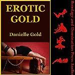 Erotic Gold: Six Very Rough BDSM Erotica Stories | Danielle Gold