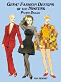 Great Fashion Designs of the Nineties Paper Dolls (Dover Paper Dolls)