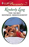 The Secret Mistress Arrangement, Kimberly Lang, 0373128185