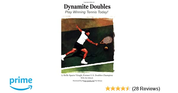Dynamite Doubles: Play Winning Tennis Today!: Helle Sparre Viragh, Jim Shock, jim schock, sara kurkov: 9781587900662: Amazon.com: Books