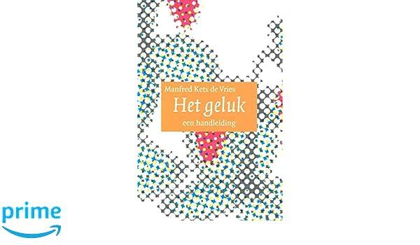 Het geluk: een handleiding: Amazon.es: Manfred F. R Kets de ...