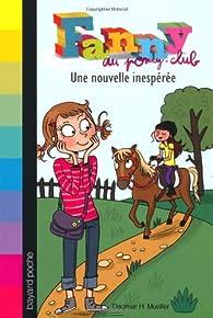 Fanny au poney-club, Tome 1 : Une nouvelle inespérée par Dagmar H. Mueller