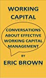 Working Capital - Conversations about effective working capital management Pdf