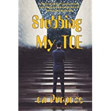 Stubbing My TOE on Purpose: A Seminal View of Consciousness, Cosmology and the Congruence of Science and Spirituality
