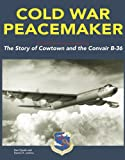 Convair B-36 Peacemaker, Don Pyeatt and Dennis R. Jenkins, 1580071279