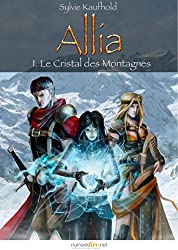 Allia, tome 1: Le Cristal des Montagnes