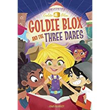 Goldie Blox and the Three Dares (GoldieBlox) (A Stepping Stone Book(TM))