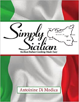 SIMPLY SICILIAN: Sicilian/Italian Cooking Made Easy