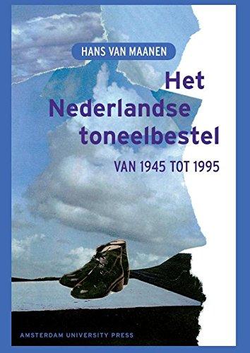 Het Nederlandse toneelbestel van 1945 tot 1995 (Dutch Edition) pdf