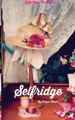 Selfridge: The Life and Times of Harry Gordon Selfridge pdf epub