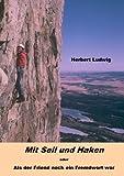 Mit Seil und Haken oder Als der Friend noch ein Fremdwort war, Herbert Ludwig, 3839111862