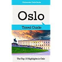 Oslo Travel Guide: The Top 10 Highlights in Oslo (Globetrotter Guide Books)