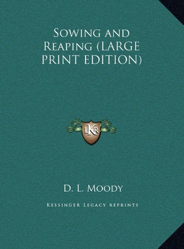 Sowing and Reaping (LARGE PRINT EDITION)