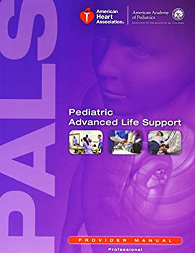pediatric advanced life support provider manual leon m d rh amazon com pals manual 2011 pals manual 2016