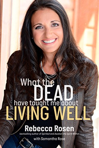 What the Dead Have Taught Me About Living Well -