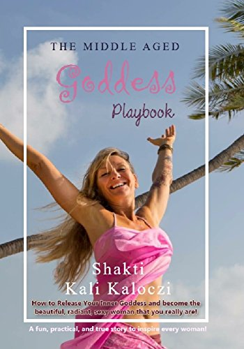 The Middle-Aged Goddess Playbook