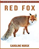 Red Fox: Amazing Photos & Fun Facts Book About Red Fox For Kids (Remember Me Series)