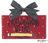 "Teacher's Wall Hanging ""You Believe In Us"" Designed By Artist Carla Grogan Beautiful Gift"