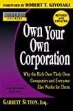 img - for Rich Dad's Advisors: Own Your Own Corporation: Why the Rich Own Their Own Companies and Everyone Else Works for Them book / textbook / text book