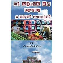 El Mango de Pascua y otros cuentos, por CheoChinPun (Spanish Edition)
